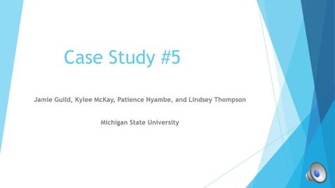 Thumbnail for entry Group 4, Case Study 5 Presentation