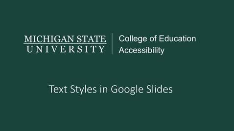 Thumbnail for entry Google Slides Text Styles Tutorial
