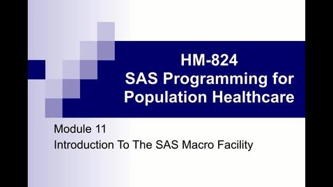 Thumbnail for entry HM824 Module11IntoToTheSAS_MacroFacility