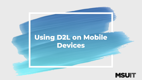 Thumbnail for entry Using D2L on Mobile Devices