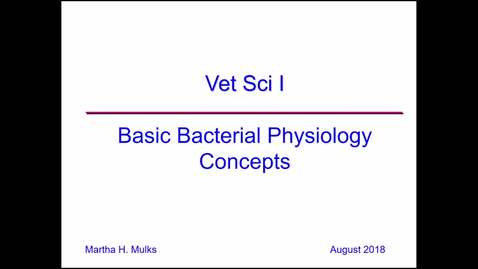 Thumbnail for entry VM 500-Basic Bacterial Physiology Concepts