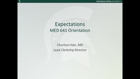 Thumbnail for entry MED641 Orientation 3 - Clerkship Expectations