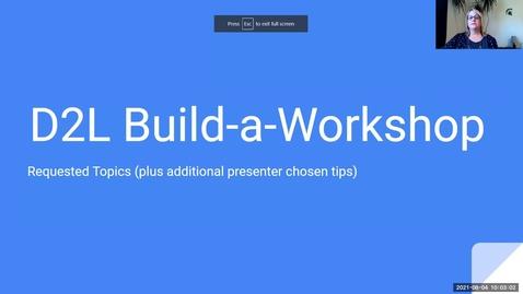 Thumbnail for entry IT Virtual Workshop - D2L Build-a-Workshop (08.04.2021)