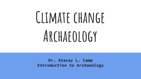 Thumbnail for entry Climate Change Archaeology Part II