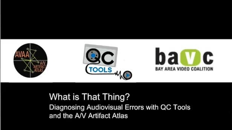 Thumbnail for entry Yikes! What is That Thing? Diagnosing AudioVisual Errors with QC Tools and the A/V Artifact Atlas