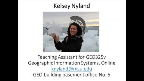 Thumbnail for entry Welcome message to Geo 325v - Geographic Information Systems