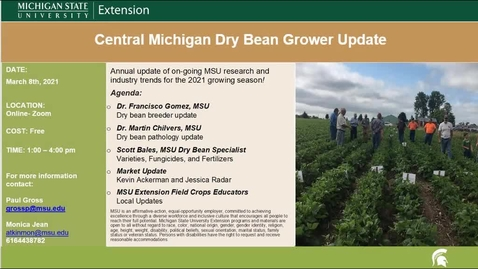 Thumbnail for entry Mid Michigan dry bean update:  MSU Extension  virtual meeting 3.8.21