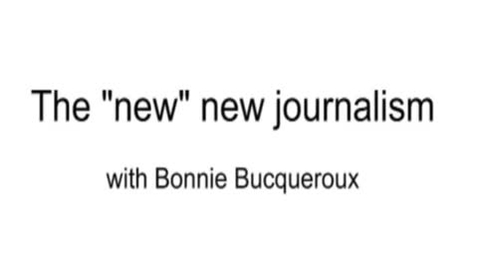 Thumbnail for entry The -new- new journalism by Bonnie Bucqueroux
