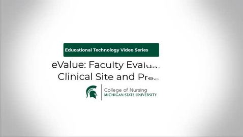 Thumbnail for entry eValue: Faculty Evaluation of Clinical Site and Preceptor