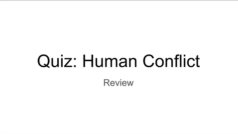 Thumbnail for entry Quiz: Human Conflict Review