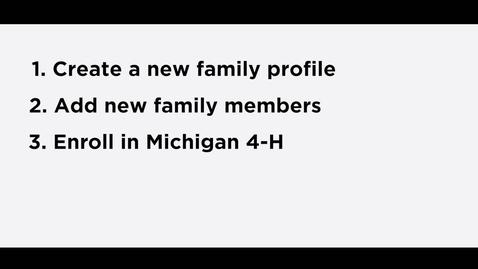 Thumbnail for entry 4-H Online 2.0 Creating a New Family Profile