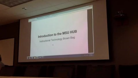 "Thumbnail for entry MSU Brown Bag | ""Introduction to the MSU HUB"" Feb. 5th, 2016"