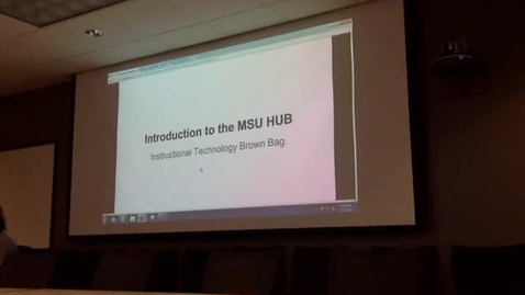 """Thumbnail for entry MSU Brown Bag   """"Introduction to the MSU HUB"""" Feb. 5th, 2016"""