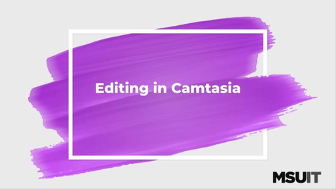 Thumbnail for entry IT Virtual Workshop - Editing in Camtasia