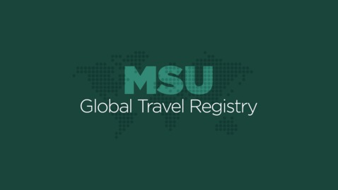 Thumbnail for entry MSU Global Travel Registry