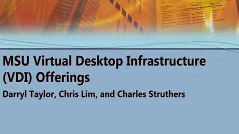 Thumbnail for entry MSU Virtual Desktop Infrastructure (VDI) Offerings 01/20/2017
