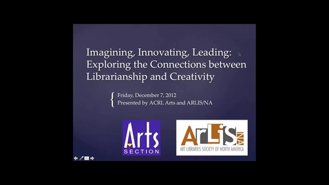 Thumbnail for entry Imagining, Innovating, Leading Exploring the Connections Between Librarianship and Creativity