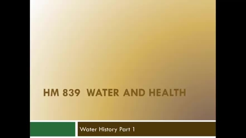 Thumbnail for entry HM839WaterHistorypart1
