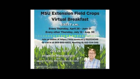 Thumbnail for entry Virtual Breakfast 7-26-18: Lyndon Kelley, Irrigation Management