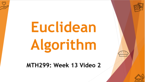 Thumbnail for entry Euclidean Algorithm - Week 13 Video 2