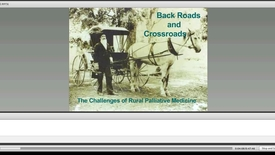 Thumbnail for entry Back Roads and Crossroads: The Challenges of Rural Palliative Medicine