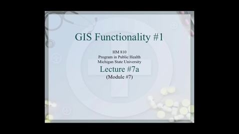 Thumbnail for entry HM810 sec730 GIS-PH-Lecture-7a