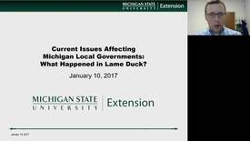 Thumbnail for entry Current Issues Affecting Michigan Local Governments: What Happened in Lame Duck?