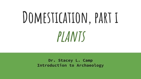Thumbnail for entry Domestication Part I - Plants