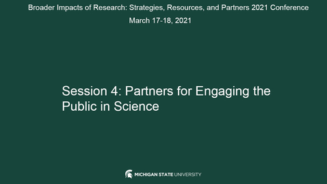 Thumbnail for entry SESSION 4: PARTNERS FOR ENGAGING THE PUBLIC IN SCIENCE