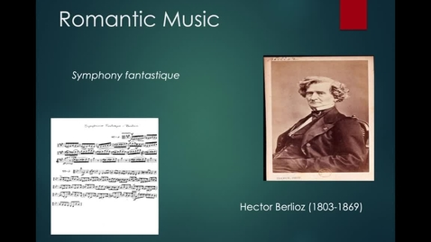 Thumbnail for entry Lecture 4.2 - Part 5 (Romanticism in Music: Berlioz's Symphonie fantastique)