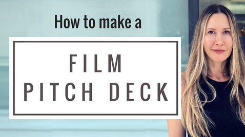 Thumbnail for entry How to Make a Film Pitch Deck - part of your film financing plan