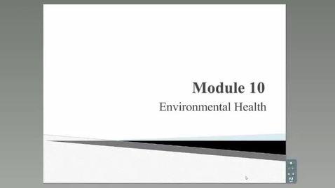 Thumbnail for entry HM801-Module 10-Environmental Health