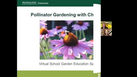 Thumbnail for entry Pollinator Gardening with Children with Ellen Koehler, MSU Tollgate