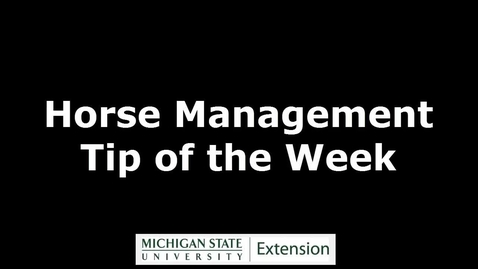 Thumbnail for entry Horse Management Tip of the Week