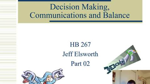 Thumbnail for entry HB 267 Decision-making, Communications and Balance Part 02