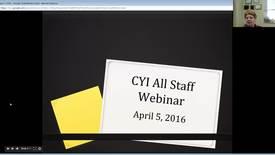 Thumbnail for entry CYI-All-Staff-Webinar-4-5-16