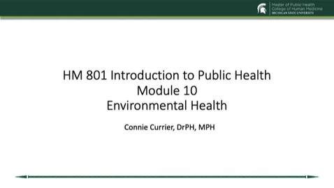 Thumbnail for entry HM 801 Module 10 Environmental Health