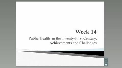 Thumbnail for entry HM 801_Module 14_Public Health in the Twenty-First Century