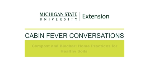 Thumbnail for entry Cabin Fever Conversations 2021: Compost and Biochar with Brooke Comer