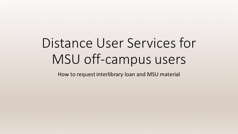 Thumbnail for entry Distance User Services for MSU off-campus users