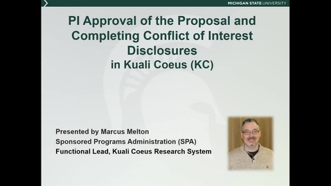 Thumbnail for entry PI Approval of the Proposal and Completing Conflict of Interest Disclosures in KC (M. Melton)