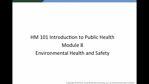 Thumbnail for entry  HM 101 Module 8 Environmental Health and Safety