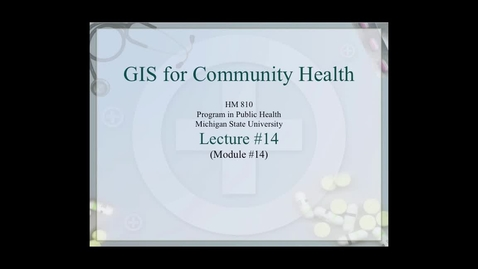 Thumbnail for entry HM810 sec730 GIS-PH-Lecture-14aa2
