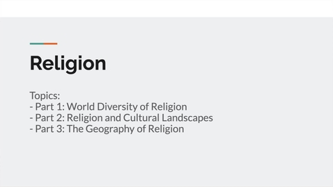 Thumbnail for entry GEO151: Introduction to Lesson Module: Religion