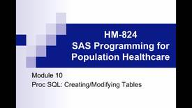 Thumbnail for entry HM824 Module10ProcSQL_Creating_ModifyingTables