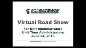 Go2Gateway Virtual Road Show for Unit Administrators and Unit Time Administrators