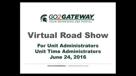 Thumbnail for entry Go2Gateway Virtual Road Show for Unit Administrators and Unit Time Administrators