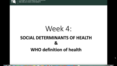 Thumbnail for entry OST 825: Gifford: Week 4: Social Determinants of Health: WHO definition of 'health'