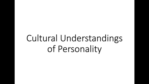 Thumbnail for entry Cultural Understandings of Personality