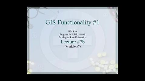 Thumbnail for entry HM810 sec730 GIS-PH-Lecture-7b